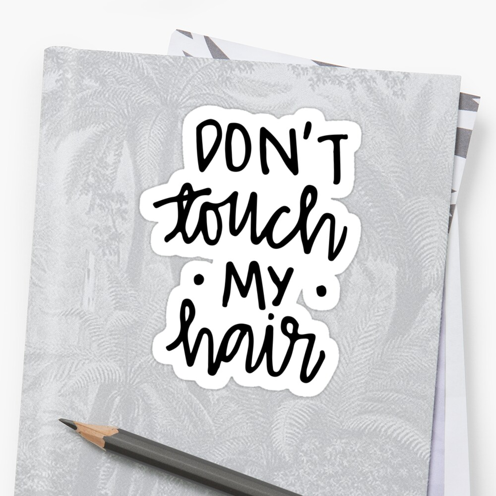 Don't Touch My Hair! Modern Design Ideas to Remember